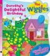 Dorothy's Delightful Birthday (A Lift-The-Flap Adventure) - The Wiggles