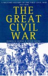 The Great Civil War: A Military History of the First Civil War, 1642-1646 - Alfred H. Burne, Peter Young