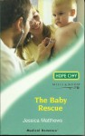 The Baby Rescue (Harlequin Medical) - Jessica Matthews