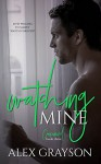 Watching Mine (The Consumed Series Book 3) - Alex Grayson, Hot Tree Editing