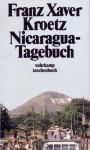 Nicaragua Tagebuch - Franz Xaver Kroetz