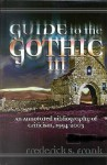 Guide to the Gothic III: An Annotated Bibliography of Criticism, 1993-2003 - Frederick S. Frank