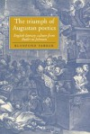 The Triumph of Augustan Poetics: English Literary Culture from Butler to Johnson - Blanford Parker