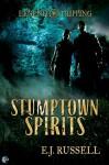 Stumptown Spirits: A Legend Tripping Novel - E.J. Russell