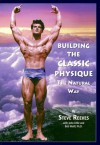 Building the Classic Physique: The Natural Way - Steve Reeves, John Little