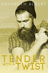 Tender with a Twist (Rainbow Cove Book 2) - Annabeth Albert
