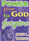 Power From God To forgive - John Young