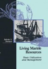 Living Marine Resources: Their Utilization and Management - Edwin S. Iversen