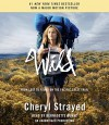 Wild: From Lost to Found on the Pacific Crest Trail - Bernadette Dunne, Cheryl Strayed