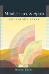 Mind, Heart, and Spirit: Educators Speak - Heather Cardin