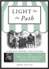 The Light on the Path: Light on the Path: Magical Antiquarian, A Weiser Books Collection (The Magical Antiquarian Curiosity Shoppe) - Mabel Collins, Lon Milo DuQuette