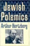 Jewish Polemics - Arthur Hertzberg