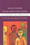 Social Theory, Social Policy and Ageing: A Critical Introduction - Chris Phillipson, Carroll L Estes, Simon Biggs