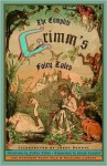 The Complete Grimm's Fairy Tales Publisher: Pantheon - Brothers Grimm