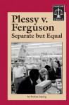 Plessy vs. Ferguson - Separate But Equal - Nathan Aaseng