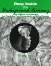 Deep Inside The Underground Economy: How Millions Of Americans Are Practicing Free Enterprise In An Unfree Society - Adam Cash