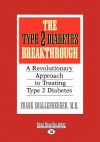The Type 2 Diabetes Breakthrough: A Revolutionary Approach to Treating Type 2 Diabetes (Easyread Large Edition) - Frank Shallenberger