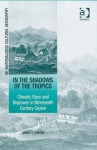 In the Shadows of the Tropics: Climate, Race and Biopower in Nineteenth Century Ceylon - James S. Duncan