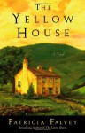 The Yellow House: A Novel - Patricia Falvey