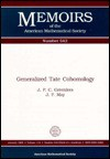 Generalized Tate Cohomology (Memoirs of the American Mathematical Society) - J.P.C. Greenlees, J. Peter May