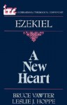 A New Heart: A Commentary On The Book Of Ezekiel - Bruce Vawter, Leslie J. Hoppe