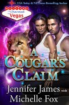 A Cougar's Claim (Charmed in Vegas Book 7) - Jennifer James, Michelle Fox