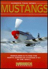 Mustangs (Warbird Today Series, No. 2) - John M. Dibbs