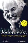 Donde Mejor Canta Un Pajaro - Alejandro Jodorowsky