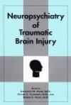 Neuropsychiatry Of Traumatic Brain Injury - Robert E. Hales, Stuart C. Yudofsky