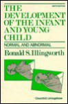 Development of the Infant and Young Child: Normal and Abnormal - Ronald S. Illingworth