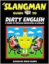 The Slangman Guide to Dirty English - David Burke