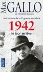1942, le jour se leve - Max Gallo