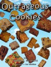 Outrageous Cookies: Volume I Bar Cookies - Gregg R. Gillespie