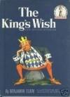 King's Wish, The (Beginner Books) - Benjamin Elkin