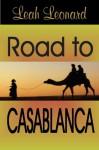 Road to Casablanca - Leah Leonard