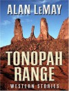 Tonopah Range: Western Stories (Five Star First Edition Western) - Alan LeMay