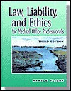Law, Liability, and Ethics for Medical Office Professionals - Myrtle R. Flight