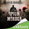 Der Opiummörder - Audible GmbH, David Morrell, Erich Räuker