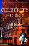 Celebrity Hotel: True Inside Gossip, Scandal and Intrigue - Neil Kirby, Paul James