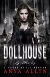 DOLLHOUSE: A Supernatural Horror (Dark Carousel Book 1) - Anya Allyn