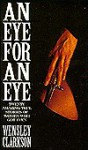 Eye for an Eye - Wensley Clarkson
