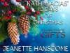 Kathi Macias' 12 Days of Christmas - Volume 12 - Gifts - Kathi Macias, Jeanette Hanscome
