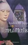 Templa Mentis, Les mystères de Druon de Brévaux - Andrea H. Japp
