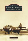 Naval Air Station Patuxent River (Images of Aviation) - Mark A. Chambers