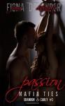 Passion (Mafia Ties: Brandon & Carly) (Volume 3) - Fiona Davenport