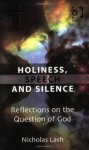 Holiness, Speech and Silence: Reflections on the Question of God - Nicholas Lash