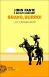 Bravo, Burro! - John Fante, Rudolph Borchert, Francesco Durante, Marilyn Hirsh