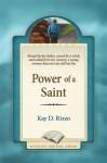Power of a Saint - Kay D. Rizzo