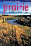 Prairie: A North American Guide - Suzanne Winckler