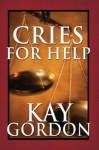 Cries for Help - Kay Gordon